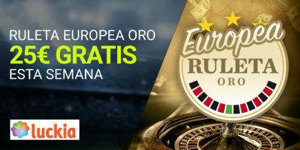 El casino Luckia regala hasta 25€ con la Ruleta Europea Oro